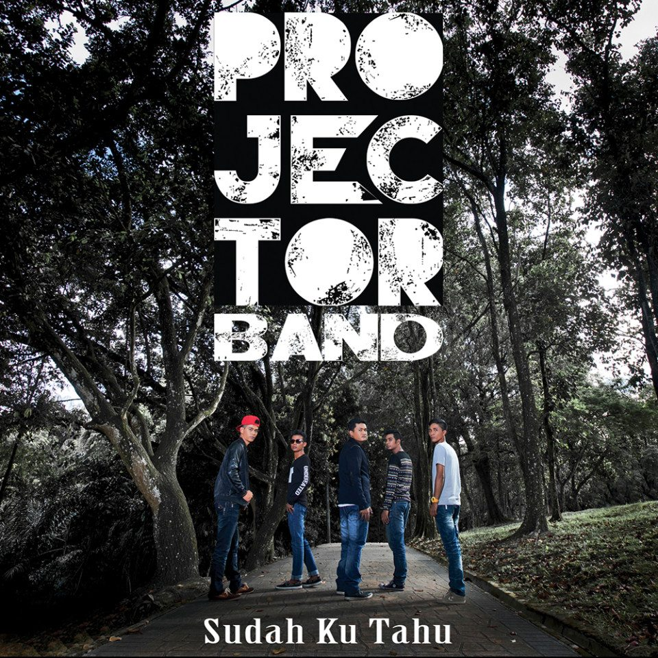 Projector Band - Sudah Ku Tahu - Cover Single