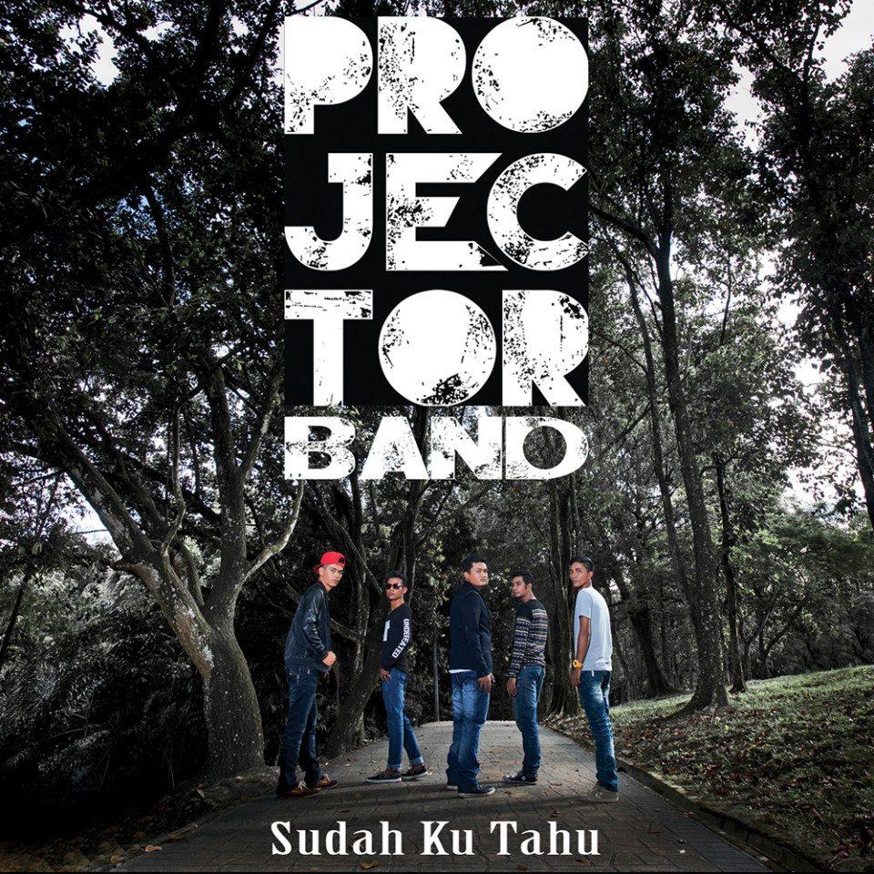 Projector Band - Sudah Ku Tahu - Cover Single