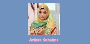 Biodata Atikah Suhaime, Artis Cantik Manis Kelahiran Singapura
