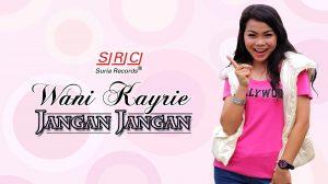 Biodata Wani Kayrie, Penyanyi Lagu Jangan Jangan