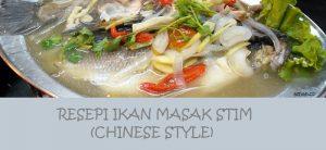 Resepi Ikan Masak Stim (Chinese Style)