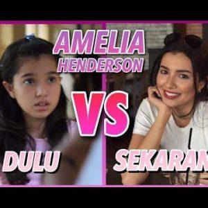 Amelia Henderson Dulu VS Sekarang