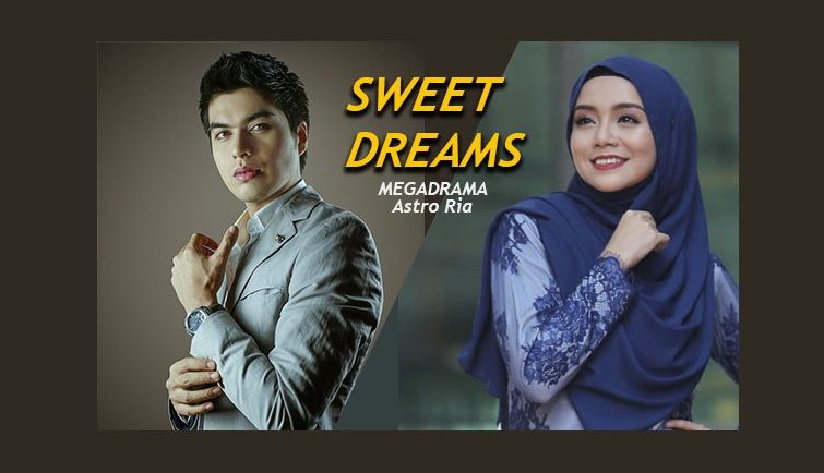 Poster Drama Sweet Dreams Megadrama Astro Episod