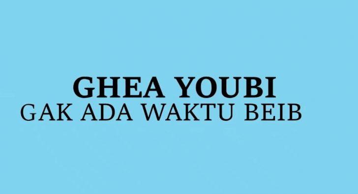 Permalink to Lirik LaguGak Ada Waktu Beib – Ghea Youbi